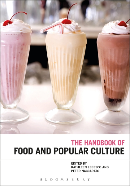 Bloomsbury Handbook of Food and Popular Culture